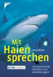 Buch: Mit Haien sprechen. Das faszinierende Verhalten eines bedrohten Jägers
