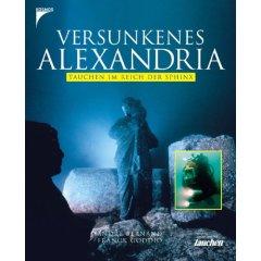 Buch: Versunkenes Alexandria. Tauchen im Reich der Sphinx