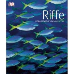 Buch:  Riffe. Faszinierende Unterwasserwelten