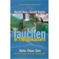 Buch: Tauchen in Fließgewässern. Bäche, Flüsse, Seen - Geheimtipps in Österreich