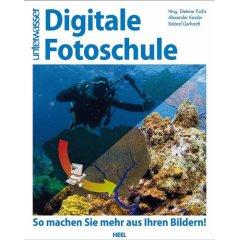 Buch: Digitale Fotoschule. So machen Sie mehr aus Ihren Bildern