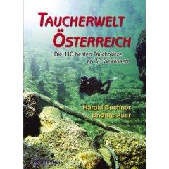 Buch: Taucherwelt Österreich: Die 110 besten Tauchplätze an 30 Gewässern