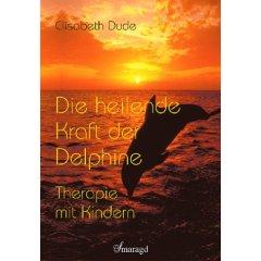 Buch: Die heilende Kraft der Delphine