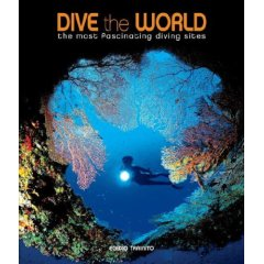 Buch: Dive the World: The Most Fascinating Diving Sites