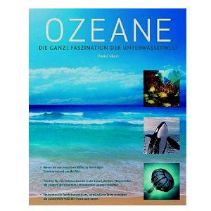 Buch: Ozeane: Die ganze Faszination der Unterwasserwelt