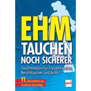 Buch: Der neue Ehm. Tauchen noch sicherer: Tauchmedizin für Freizeittaucher, Berufstaucher und Ärzte