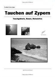 Tauchen auf Zypern: Tauchgebiete, Basen, Reiseinfos