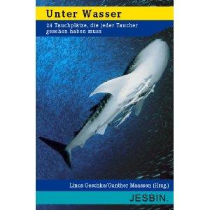 Buch: Unter Wasser: 24 Tauchplätze, die jeder Taucher gesehen haben muss