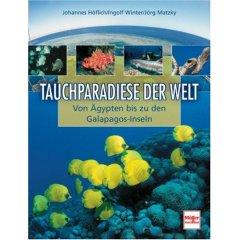 Buch: Tauchparadiese der Welt. Von Ägypten bis zu den Galapagos-Inseln