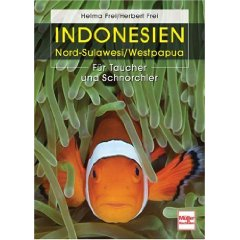 Buch: Indonesien - Nord-Sulawesi / West Papua: Für Taucher und Schnorchler