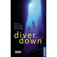 Buch: diver down. Schwere Tauchunfälle und wie man sie vermeidet