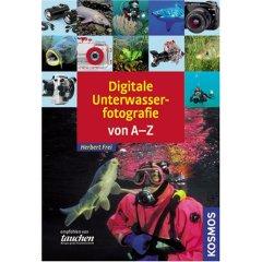 Buch: Digitale Unterwasserfotografie von A-Z