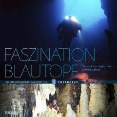 Faszination Blautopf - Vorstoß in unbekannte Höhlenwelten