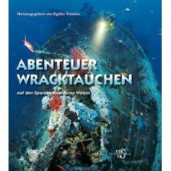 Buch: Abenteuer Wracktauchen: Auf den Spuren versunkener Welten