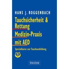 Buch: Tauchsicherheit und Rettung - Medizin-Praxis mit AED. Spezialkurse zur Tauchausbildung