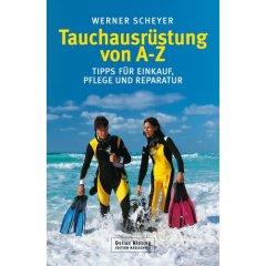 Buch: Tauchausrüstung von A bis Z. Tipps für Einkauf, Pflege und Reparatur