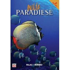 Wilde Paradiese - / Palau: Der Garten des Pazifik / Borneo: Die Geister des Regenwaldes